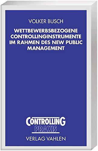 Wettbewerbsbezogene Controllinginstrumente im Rahmen des New Public Management: Volker Busch