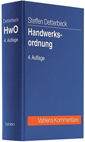 9783800630073: Handwerksordnung: Kommentar zur Handwerksordnung nebst anderen für das Handwerksrecht bedeutsamen Rechtsvorschriften und Bestimmungen
