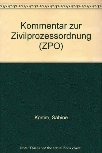 Kommentar zur Zivilprozessordnung (ZPO): Sabine Komm