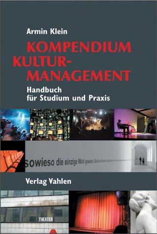 9783800631063: Kompendium Kulturmanagement: Handbuch für Studium und Praxis