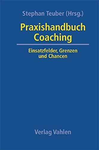 9783800631254: Praxishandbuch Coaching: Einsatzfelder, Grenzen und Chancen