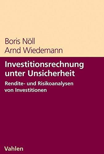 Investitionsrisikocontrolling.: Rendite-/ Risikoanalyse von Investitionen im Kontext einer ...