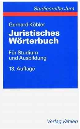 9783800631667: Juristisches Wörterbuch: Für Studium und Ausbildung