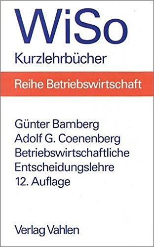 Betriebswirtschaftliche Entscheidungslehre: Coenenberg, Adolf G.