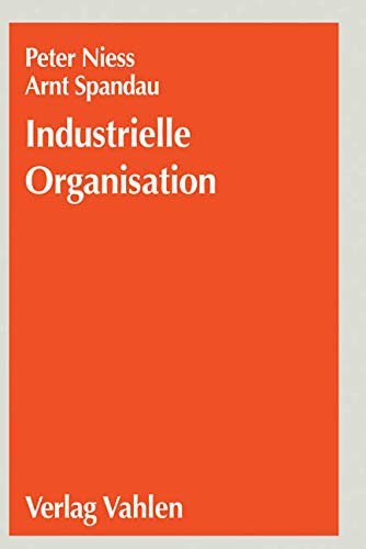 9783800631797: Industrielle Organisation: Der Wandel vom b�rokratischen zum virtuellen Unternehmen