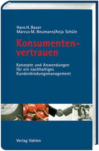 9783800633173: Konsumentenvertrauen: Konzepte und Anwendungen für ein nachhaltiges Kundenbindungsmanagement