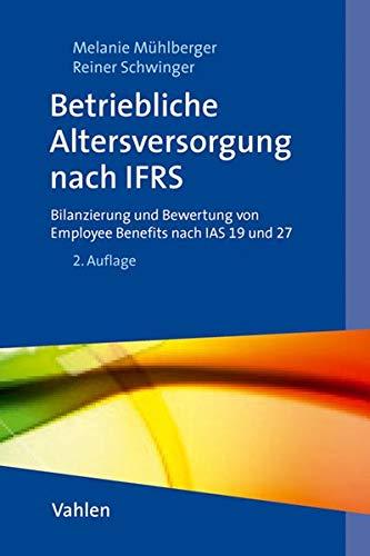 Vahlens IFRS Praxis - Paket A: Betriebliche: Mühlberger Melanie, Schwinger
