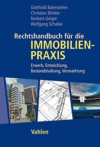 Rechtshandbuch für Immobilien - Praxis: Gotthold Balensiefen