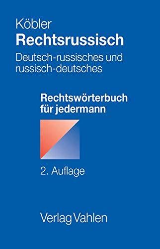 9783800635863: Rechtsrussisch: Deutsch-russisches und russisch-deutsches Rechtswörterbuch für jedermann