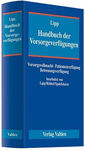 Handbuch der Vorsorgeverfügungen: Volker Lipp