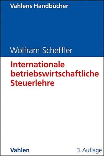 Internationale betriebswirtschaftliche Steuerlehre: Wolfram Scheffler