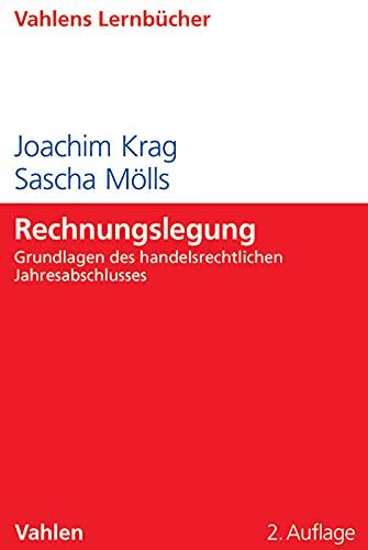 Rechnungslegung: Grundlagen des handelsrechtlichen Jahresabschlusses: Krag, Joachim, Mölls,