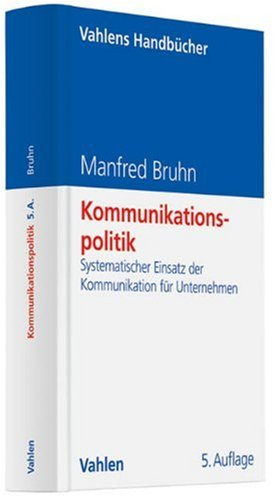 9783800636914: Kommunikationspolitik: Systematischer Einsatz der Kommunikation für Unternehmen
