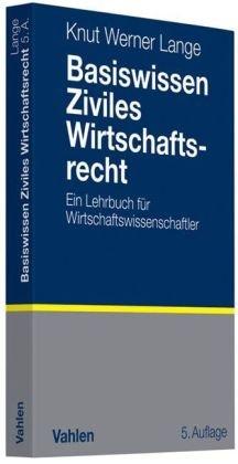9783800637423: Basiswissen Ziviles Wirtschaftsrecht: Ein Lehrbuch für Wirtschaftswissenschaftler