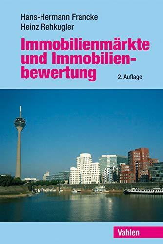 Immobilienmärkte und Immobilienbewertung: Hans-Hermann Francke