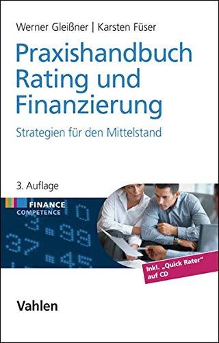 Praxishandbuch Rating und Finanzierung: Werner Glei�ner