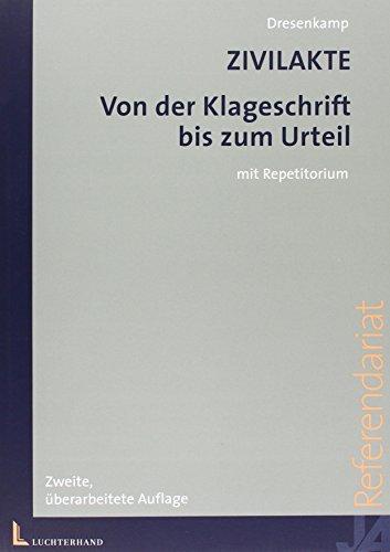 Zivilakte: Von der Klageschrift bis zum Urteil - Dresenkamp Klaus