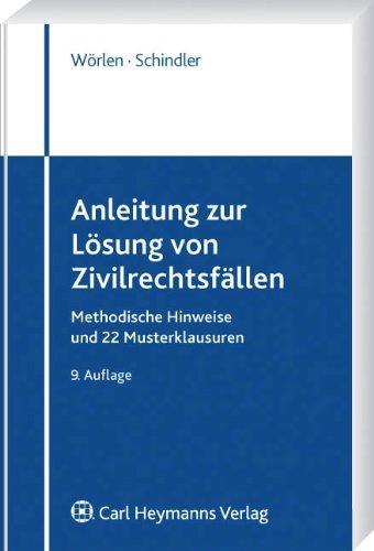 9783800641284: Anleitung zur L�sung von Zivilrechtsf�llen: Methodische Hinweise und 22 Musterklausuren