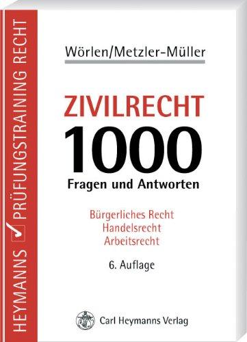 Zivilrecht: 1000 Fragen und Antworten von Rainer Wörlen (Autor), Karin Metzler-Müller (Autor) - Rainer Wörlen (Autor), Karin Metzler-Müller (Autor)