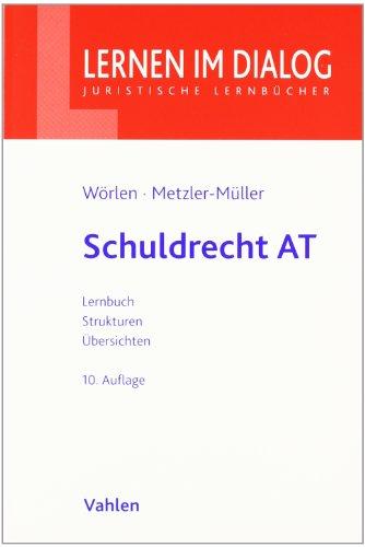 Schuldrecht AT. Lernen im Dialog - Juristische Lernbücher. - Metzler-Müller, Karin und Rainer Wörlen