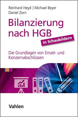 9783800645022: Bilanzierung nach HGB in Schaubildern: Die Grundlagen von Einzel- und Konzernabschlüssen