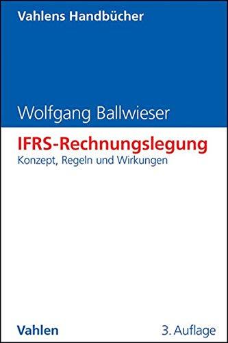 9783800645626: IFRS-Rechnungslegung: Konzept, Regeln und Wirkungen