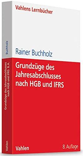 9783800645909: Grundzüge des Jahresabschlusses nach HGB und IFRS: Mit Aufgaben und Lösungen