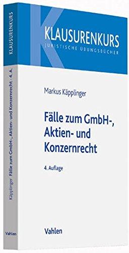 9783800647477: Fälle zum GmbH-, Aktien- und Konzernrecht