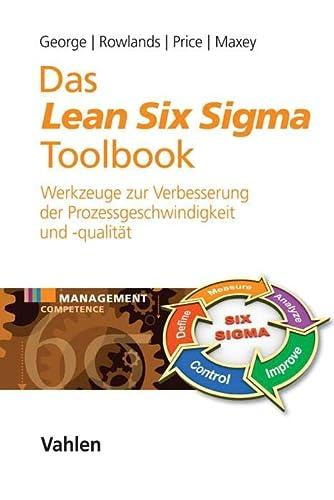 Das Lean Six Sigma Toolbook: 95 Werkzeuge: Michael L. George,