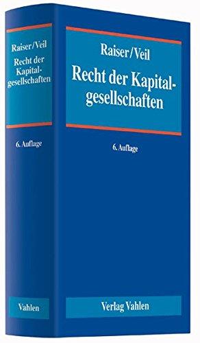 Recht der Kapitalgesellschaften: Thomas Raiser