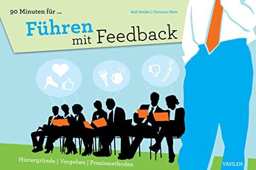 Führen mit Feedback : Hintergründe, Vorgehen, Praxismethoden: Christian Bleis
