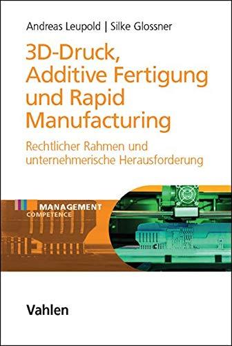 9783800651498: 3D Druck - Additive Fertigung und Rapid Manufacturing