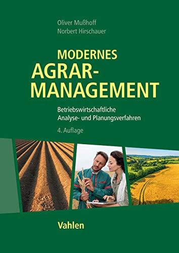 Modernes Agrarmanagement: Betriebswirtschaftliche Analyse- und Planungsverfahren (Paperback): ...