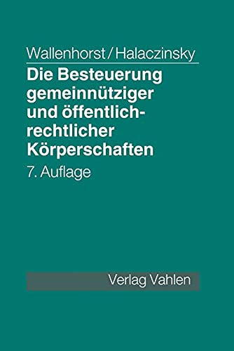 Die Besteuerung gemeinnutziger und offentlich-rechtlicher Korperschaften: Verein, Stiftung, gGmbh, ...