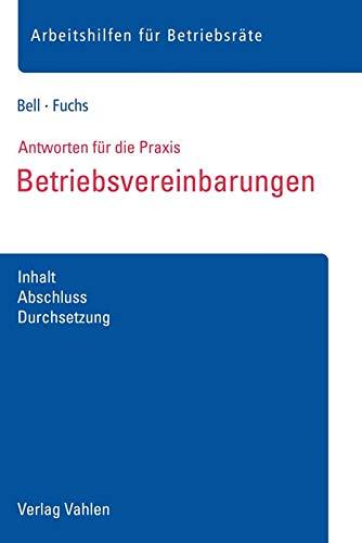 Betriebsvereinbarungen: Inhalt, Abschluss, Durchsetzung (Pamphlet): Regina Bell, Christiane Fuchs
