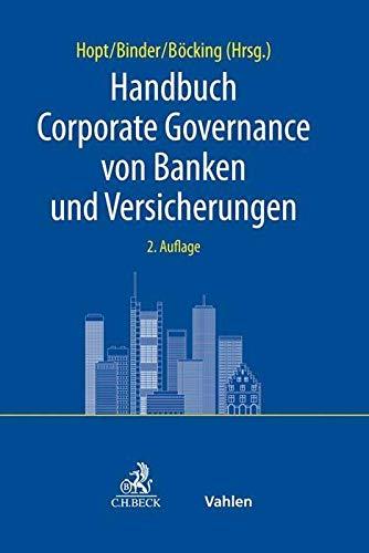 Handbuch Corporate Governance von Banken und Versicherungen: Klaus J. Hopt