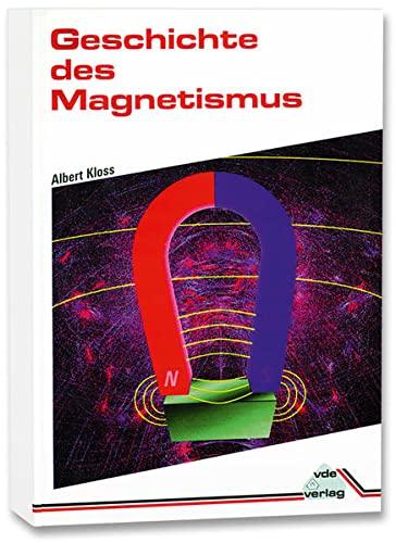 9783800718788: Geschichte des Magnetismus (German Edition)