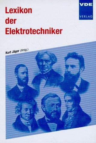 Lexikon der Elektrotechniker. Kurt Jäger (Hrsg.) - Jäger, Kurt (Herausgeber)