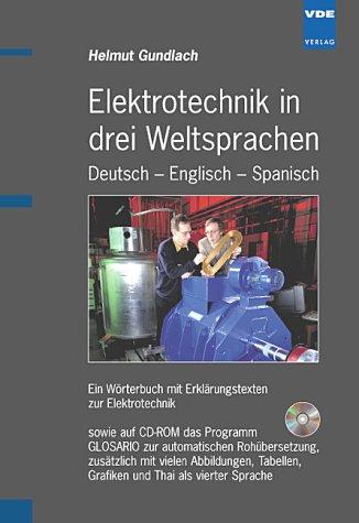 9783800726394: Elektrotechnik in drei Weltsprachen. Deutsch, Spanisch, Englisch. Ein Wörterbuch mit Erklärungstexten.
