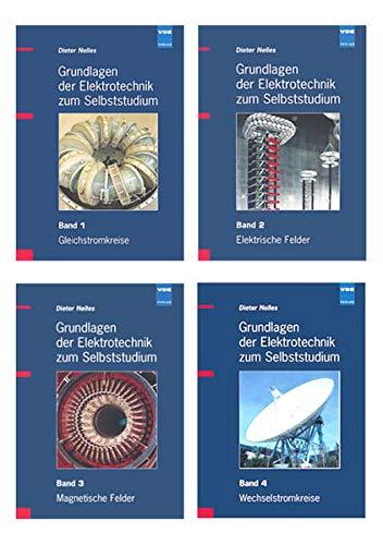 Grundlagen der Elektrotechnik zum Selbststudium 1-4: Dieter Nelles
