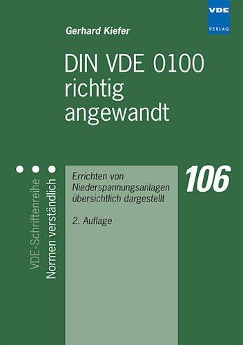9783800728664: DIN VDE 0100 richtig angewandt. Errichten von Niederspannungsanlagen übersichtlich dargestellt