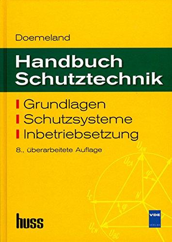 9783800729951: Handbuch Schutztechnik: Grundlagen, Schutzsysteme, Inbetriebsetzung