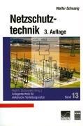 Anlagentechnik für elektrische Verteilungsnetze, Band 13: Netzschutztechnik: Rolf R. Cichowski
