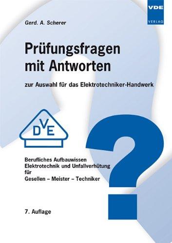 9783800731404: Prüfungsfragen mit Antworten: zur Auswahl für das Elektrotechniker- Handwerk / Berufliches Aufbauwissen Elektrotechnik und Unfallverhütung für Gesellen - Meister - Techniker