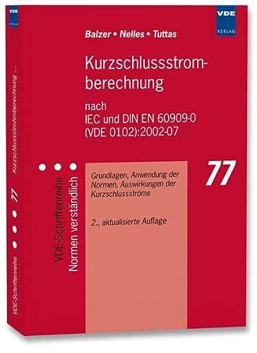 9783800731442: Kurzschlussstromberechnung nach IEC und DIN EN 60909-0 (VDE 0102. 2002 - 07: Grundlagen, Anwendung der Normen, Auswirkungen der Kurzschlussströme