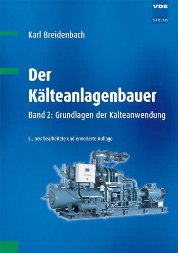 9783800732432: Der K�lteanlagenbauer: Grundlagen der K�lteanwendung