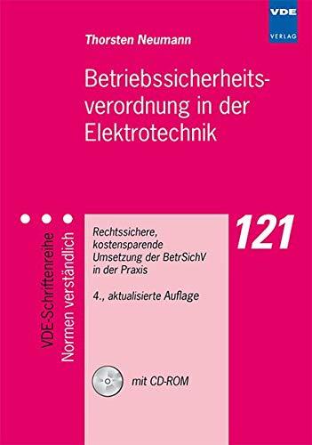 9783800732883: Betriebssicherheitsverordnung in der Elektrotechnik: Rechtssichere, kostensparende Umsetzung der BetrSichV in der Praxis