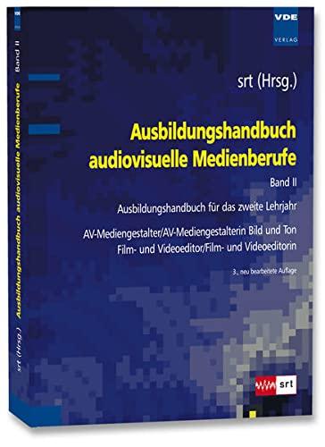 Ausbildungshandbuch audiovisuelle Medienberufe Bd.II