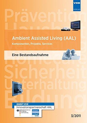 9783800733286: Ambient Assisted Living (AAL): Komponenten, Projekte, Services. Eine Bestandsaufnahme  3/2011