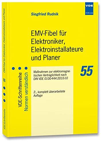 EMV-Fibel für Elektroniker, Elektroinstallateure und Planer: Maßnahmen zur elektromagnetischen Verträglichkeit nach DIN VDE 0100-444:2010-10 (VDE-Schriftenreihe - Normen verständlich) - Siegfried, Rudnik